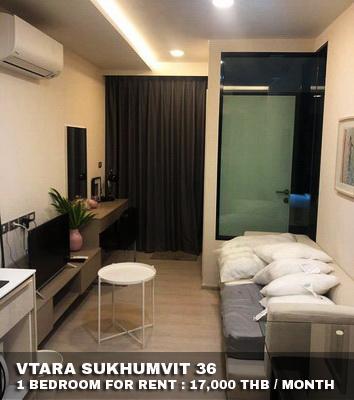 ภาพ(เช่า) FOR RENT VTARA SUKHUMVIT 36 / 1 bedroom / 30 Sqm.**17,000** Cozy Decorated. Fully Furnished. CLOSE BTS THONGLOR