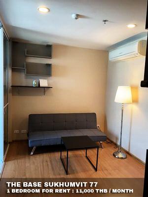 (เช่า) FOR RENT THE BASE SUKHUMVIT 77 / 1 bedroom / 31 Sqm.**11,000** High Floor. Fully Furnished. CLOSE BTS ONNUT