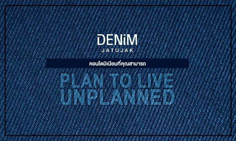 "DENIM Jatujak คอนโดมิเนียมที่คุณสามารถ ""Plan to live unplanned"""
