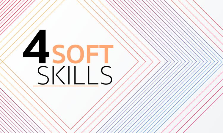 4 Soft Skills ที่ช่วยเพิ่มประสิทธิภาพการทำงานให้กับคุณ